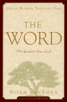 Image for The Word: Jewish Wisdom Through Time: a Spiritual Sourcebook