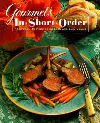 Image for GOURMET'S IN SHORT ORDER : RECIPES IN 45