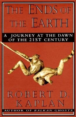 Image for The Ends of the Earth: A Journey at the Dawn of the Twenty-first Century
