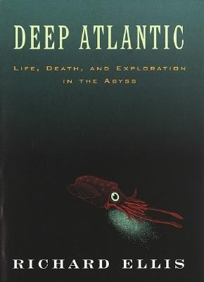 Image for Deep Atlantic: Life, Death, and Exploration in the Abyss