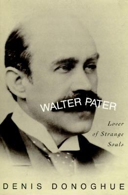 Image for WALTER PATER LOVER OF STRANGE SOULS