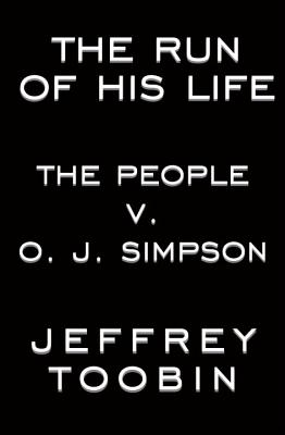 Image for Run of His Life:  The People v. O.J. Simpson