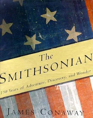 Image for The Smithsonian: 150 Years of Adventure, Discovery, and Wonder