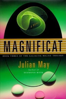 MAGNIFICAT. Book Three of the Galactic Milieu Trilogy