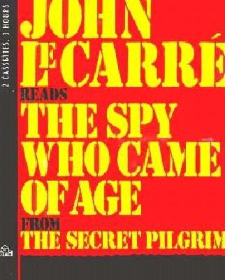 Image for The Spy Who Came Of Age From the Secret Pilgrim