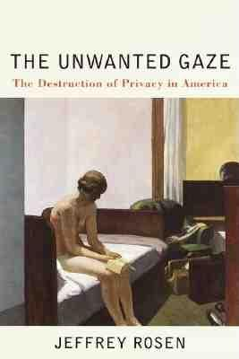 Image for Unwanted Gaze : The Destruction of Privacy in America