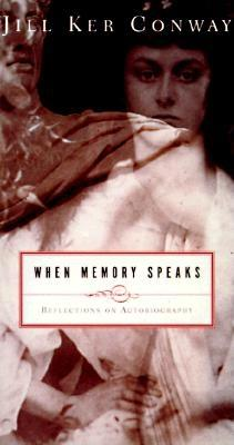 Image for WHEN MEMORY SPEAKS REFLECTIONS ON AUTOBIOGRAPHY