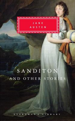 Sanditon and Other Stories (Everyman's Library), Jane Austen