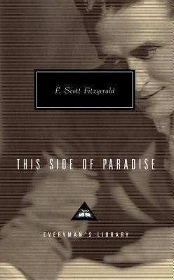 This Side of Paradise (Everyman's Library (Cloth)), F. Scott Fitzgerald