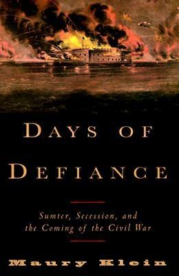 Image for Days of Defiance: Sumter, Secession, and the Coming of the Civil War