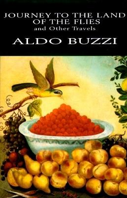 Journey to the Land of the Flies and Other Travels, Aldo Buzzi