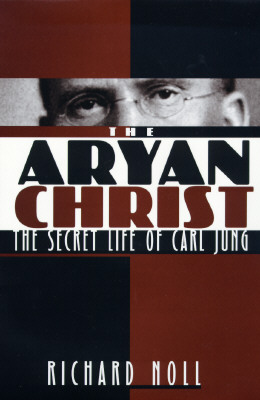Image for The Aryan Christ: The Secret Life of Carl Jung