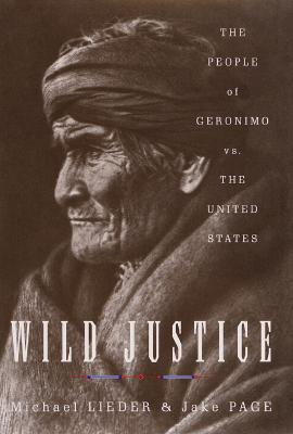 Image for Wild Justice:: The People of Geronimo vs. the Untited States