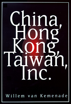 Image for China, Hong Kong, Taiwan, Inc. - The Dynamics of a New Empire