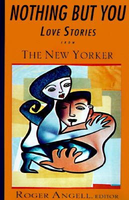 Image for Nothing But You: Love Stories from The New Yorker
