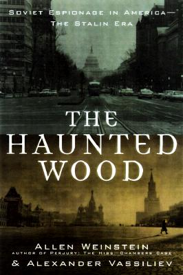 Image for The Haunted Wood : Soviet Espionage in America-The Stalin Era