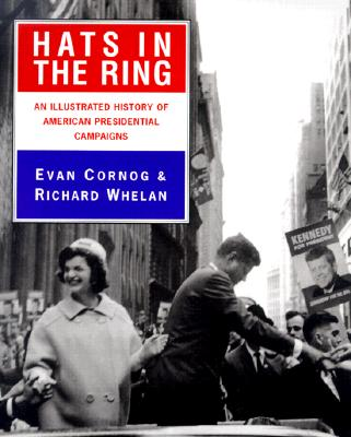 Image for Hats in the Ring: An Illustrated History of American Presidential Campaigns