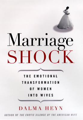 Image for Marriage Shock: The Transformation of Women into Wives