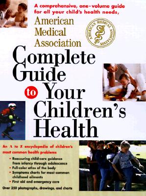 Image for American Medical Association Complete Guide to Your Children's Health