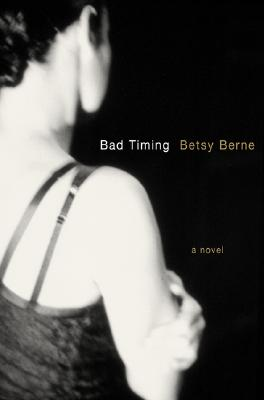 Image for BAD TIMING : A NOVEL