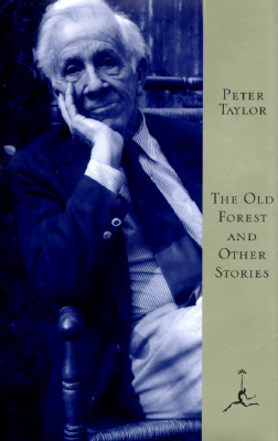 The Old Forest and Other Stories (Modern Library), Peter Taylor