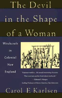 Image for The Devil in the Shape of a Woman: Witchcraft in Colonial New England