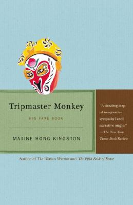 Tripmaster Monkey: His Fake Book, 1st Vintage Edition, Kingston, Maxine Hong