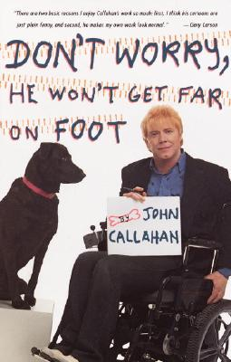 Don't Worry, He Won't Get Far on Foot, Callahan, John