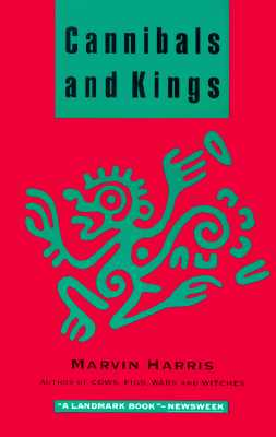 Cannibals and Kings: Origins of Cultures, Harris, Marvin