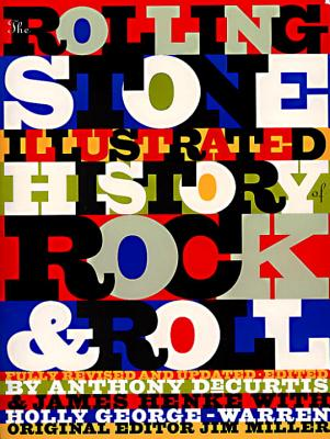 Image for The Rolling Stone Illustrated History of Rock and Roll: The Definitive History of the Most Important Artists and Their Music