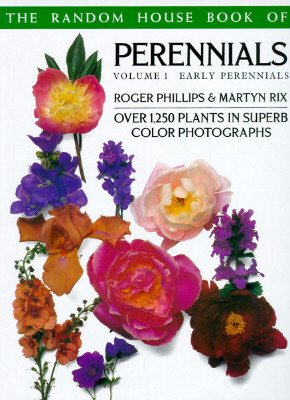 Image for RANDOM HOUSE BOOK OF PERENNIALS VOLUME 1 EARLY PERENNIALS OVER 1250 PLANTS IN SUPERB COLOR PHOTOGRAPHS