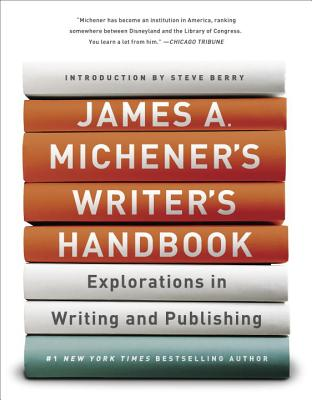 Image for James A. Michener's Writer's Handbook: Explorations in Writing and Publishing