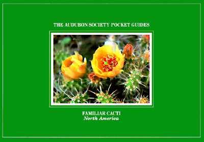 National Audubon Society Pocket Guide to Familiar Cacti (The Audubon Society Pocket Guides), NATIONAL AUDUBON SOCIETY