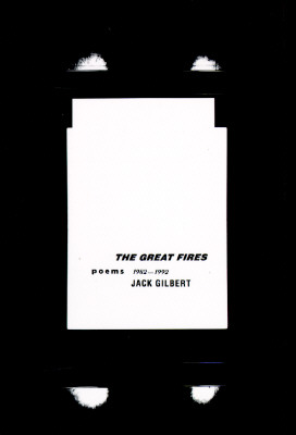 The Great Fires: Poems, 1982-1992, Gilbert, Jack
