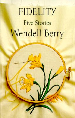 Fidelity: Five Stories, Berry, Wendell