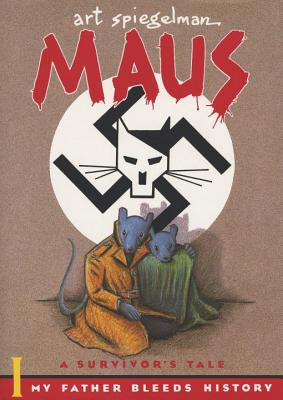 Maus : A Survivor's Tale. I.  My Father Bleeds History. II. And Here My Troubles Began, Spiegelman, Art