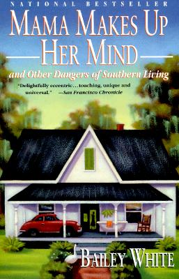 Image for Mama Makes Up Her Mind And Other Dangers of Southern Living