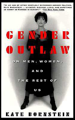 Image for Gender Outlaw: On Men, Women, And The Rest of Us