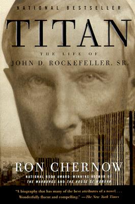 Titan: The Life of John D. Rockefeller, Sr., Chernow, Ron
