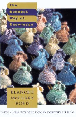 The Redneck Way of Knowledge: Down-Home Tales, Boyd, Blanche McCrary