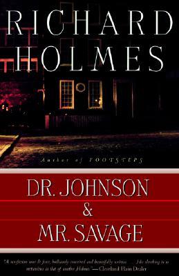 Dr. Johnson & Mr. Savage, Richard Holmes