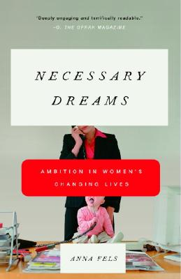 Image for Necessary Dreams: Ambition in Women's Changing Lives