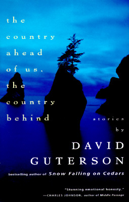 The Country Ahead of Us, The Country Behind, Guterson, David