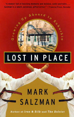Lost In Place: Growing Up Absurd in Suburbia, Salzman, Mark