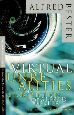 Image for Virtual Unrealities: The Short Fiction of Alfred Bester