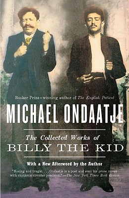 The Collected Works of Billy the Kid, Ondaatje, Michael