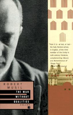 The Man Without Qualities Vol. 1: A Sort of Introduction and Pseudo Reality Prevails, Robert Musil