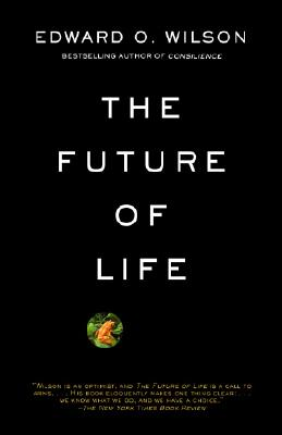 The Future of Life, Wilson, Edward O.