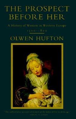Image for The Prospect Before Her: A History of Women in Western Europe, 1500-1800