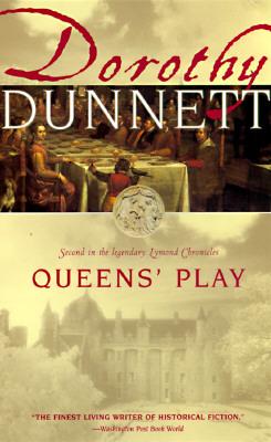 Queens' Play: Second in the Legendary Lymond Chronicles, Dorothy Dunnett